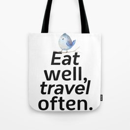 Eat well, travel often. Bird 2 Tote Bag