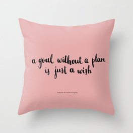 a goal without a plan is just a wish Throw Pillow