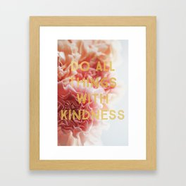 With Kindness Framed Art Print