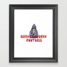 AGAINST MODERN FOOTBALL Framed Art Print