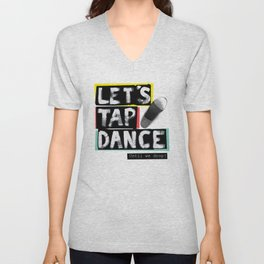 LET'S TAP DANCE Unisex V-Neck