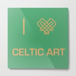 I heart Celtic Art Metal Print