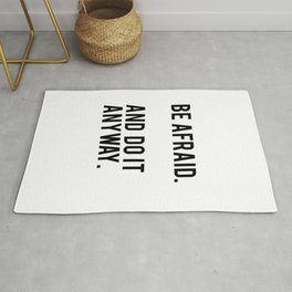 Be afraid and do it anyway Rug