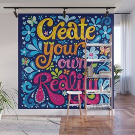 Create your own reality Wall Mural