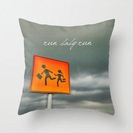 Run baby run!!! Throw Pillow