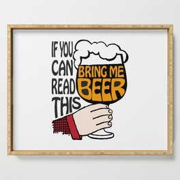 If You Can Read This Bring Me Beer Serving Tray