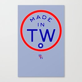TAIWAN - Made in TW Canvas Print
