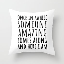 Once In Awhile Throw Pillow