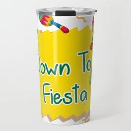Down To Fiesta Cinco De Mayo Travel Mug
