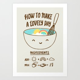 How to make a lovely day Art Print