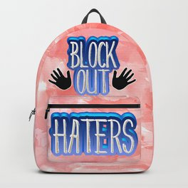 Block Out Haters Backpack