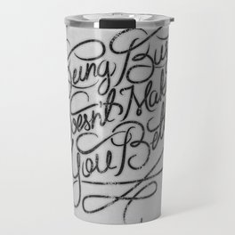 Being Busy Doesn't Make You Better... Travel Mug