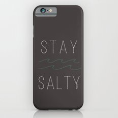 Stay Salty iPhone 6 Slim Case