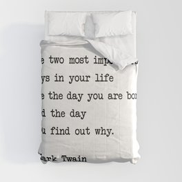 The two most important days in your life...- Mark Twain Comforters