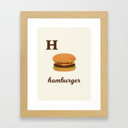 H is for hamburger Framed Art Print