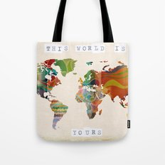 this world is yours Tote Bag