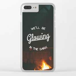 We'll Be Glowing In The Dark Clear iPhone Case