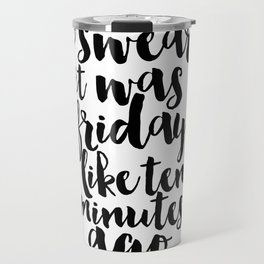 Funny Poster Inspirational Print Funny Quotes Party Decoration Celebration Life Champagne Sign Travel Mug