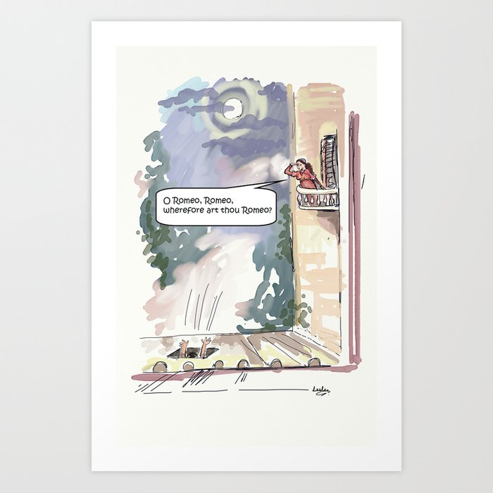 O Romeo, Romeo, wherefore art thou Romeo? Art Print