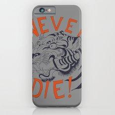 Never Die! iPhone 6s Slim Case