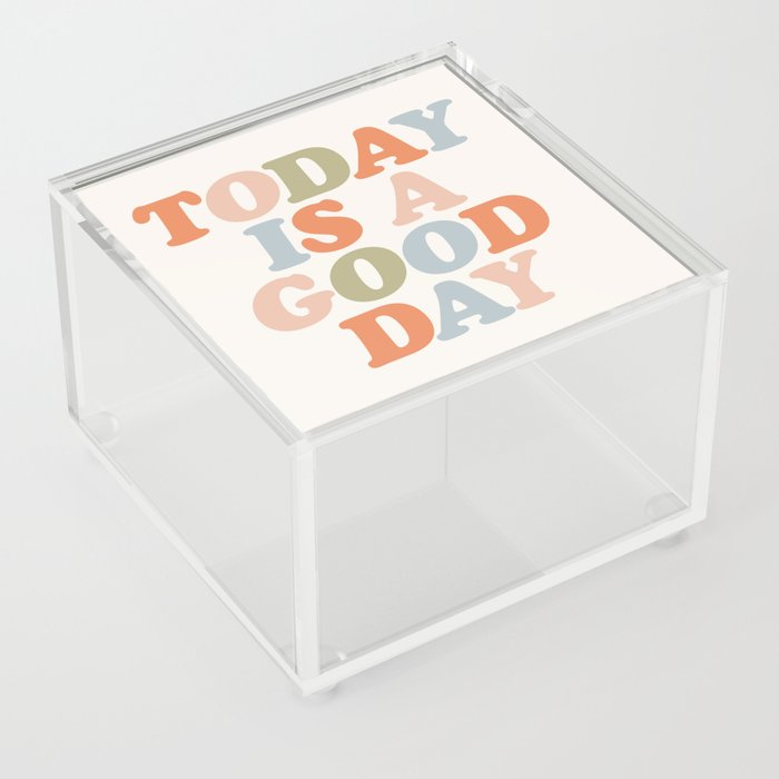 TODAY IS A GOOD DAY peach pink green blue yellow motivational typography inspirational quote decor Acrylic Box