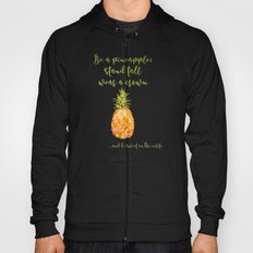Be a pineapple- stand tall, wear a crown and be sweet on the insite Hoody