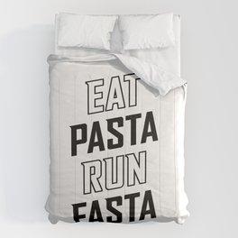 Eat Pasta Run Fasta v2 Comforters
