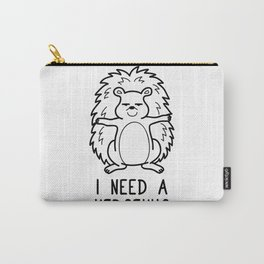 I Need a Hedgehug Shirt Funny Pun Wordplay Gift Carry-All Pouch