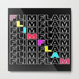 flim flam Metal Print
