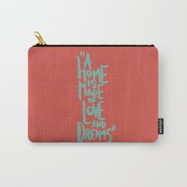 Motivation Quote - Illustration - Home - Dreams - Inspiration - life - happiness - love Carry-All Pouch