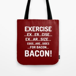 EXERCISE EGGS ARE SIDES FOR BACON (Crispy Red Brown) Tote Bag