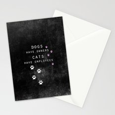dogs have owners, cats have employees Stationery Cards