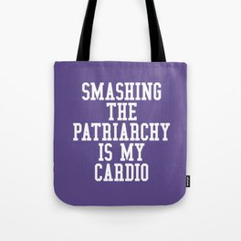 Smashing The Patriarchy is My Cardio (Ultra Violet) Tote Bag
