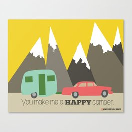 You Make Me a Happy Camper Canvas Print