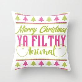 Ya Filthy Animal Merry Christmas Throw Pillow