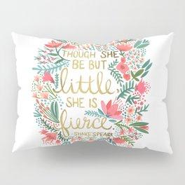 Little & Fierce Pillow Sham