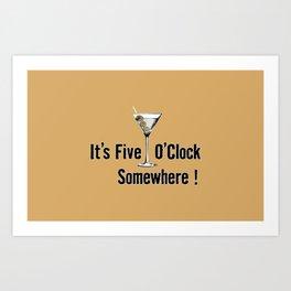 It's Five O'Clock Somewhere Art Print