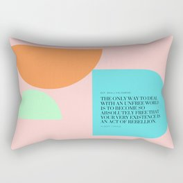 Albert Camus Quote : Become so absolutely free that your very existence is an act of rebellion. Rectangular Pillow