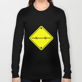 Barbed Wire Warning Sign Long Sleeve T-shirt