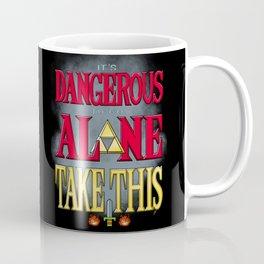 It's Dangerous To Go Alone Take This Coffee Mug