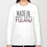 poland Long Sleeve T-shirts featuring Made In Poland by VirgoSpice