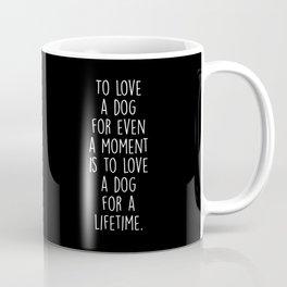 To Love A Dog Coffee Mug