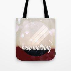 Keep walking Tote Bag