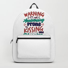 Wedding Our Anniversary Warning Prone to Kissing and Hugging Backpack