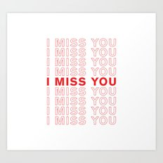 I Miss You take-out inspired print Art Print