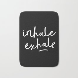 Inhale Exhale black-white typography poster black and white design bedroom wall home decor Bath Mat