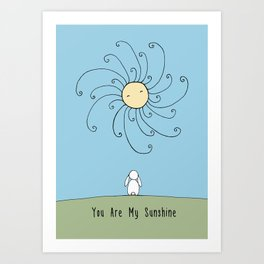 You are my sunshine - Blue Art Print