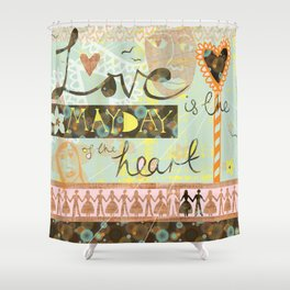 Love is the May Day of the Heart Shower Curtain