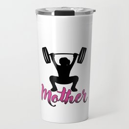 Weightlifter Trainers Barbells Bodybuilder Gym Life Like A Mother Barbell Fitness Gift Travel Mug