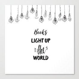 Books Light Up the World Canvas Print